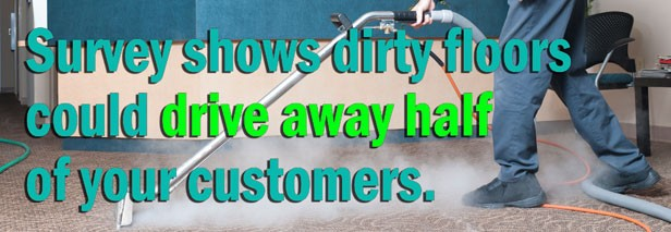 Survey shows that dirty floors could drive away over half of your customers!