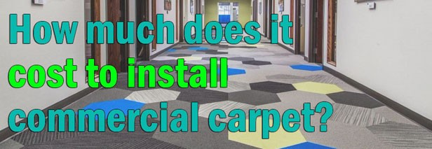 How much does it cost to install commercial carpet?