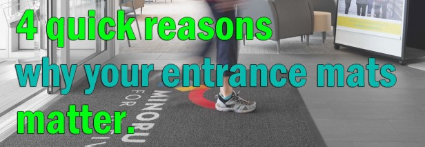 4 quick reasons why your commercial entrance mats matter.