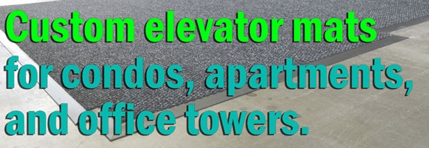 Elevator mats for condos, apartment buildings, and office towers!