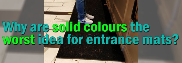 Why are solid colours the worst idea for entrance mats?